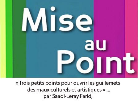 """""""Trois petits points pour ouvrir les guillemets des maux culturels et artistiques"""" Par Mr Saadi-Leray Farid, sociologue de l'art"""