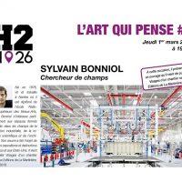 Conférence : L'ART QUI PENSE #2avec Sylvain BONNIOL au H2/61.26 à Casa