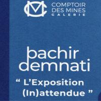 «L'Exposition (In)attendue» Bachir Demnati aux comptoires des mines (Marrakech) jusqu'au 10 déc