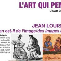 L'ART QUI PENSE #12 : Qu'en est-il de l'image / des images aujourd'hui ?