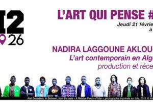 L'ART QUI PENSE au H2/61.26 : L'ART CONTEMPORAIN EN ALGÉRIE par Nadira LAGOUNE
