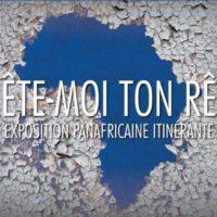 «Prête-moi ton rêve», l' exposition itinérante panafricaine.