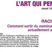 L'ART QUI PENSE #17, Rachida Triki : Comment sortir du nominalisme muséal actuellement au Maghreb ?